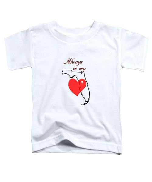 Always In My Heart Fl Toddler T-Shirt