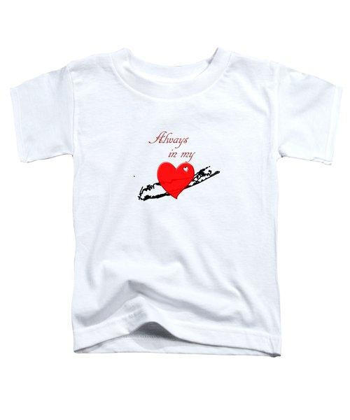 Always In My Heart Li Toddler T-Shirt
