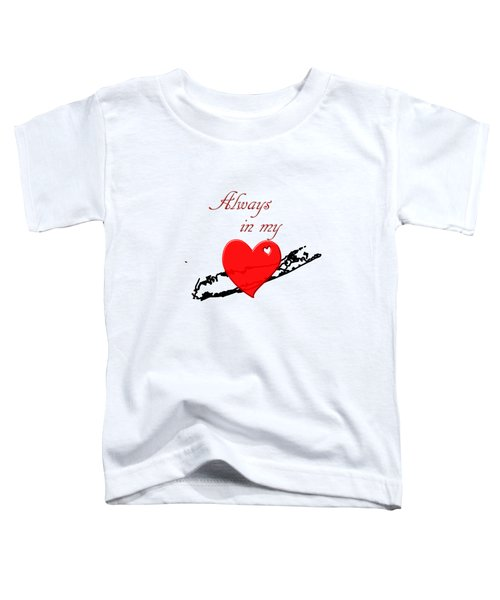 Always In My Heart Li Toddler T-Shirt