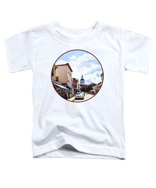 Annapolis Md - Shops On Maryland Avenue And Maryland State House Toddler T-Shirt