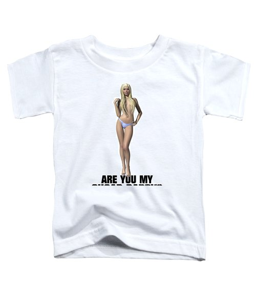 Are You My Sugar Daddy? Toddler T-Shirt