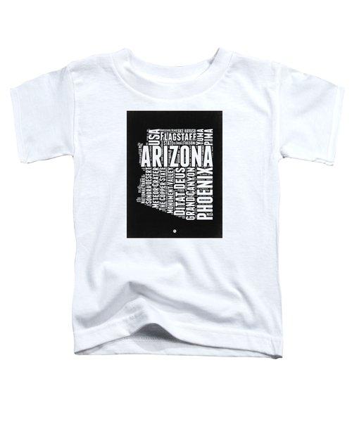 Arizona Black And White Word Cloud Map Toddler T-Shirt by Naxart Studio