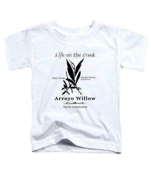 Arroyo Willow - Black Text Toddler T-Shirt
