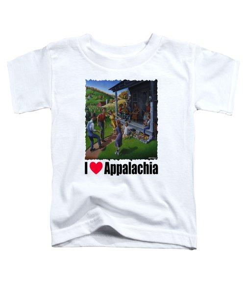 I Love Appalachia - Porch Music - Mountain Music - Appalachian Dancing Toddler T-Shirt
