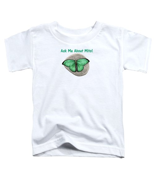 Ask Me About Mito T-shirt Or Tote Bag Toddler T-Shirt