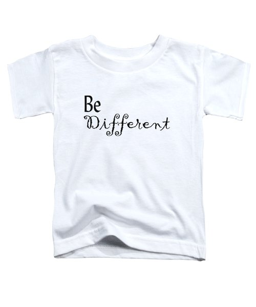 Be Different Toddler T-Shirt