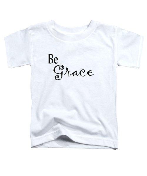 Be Grace Toddler T-Shirt