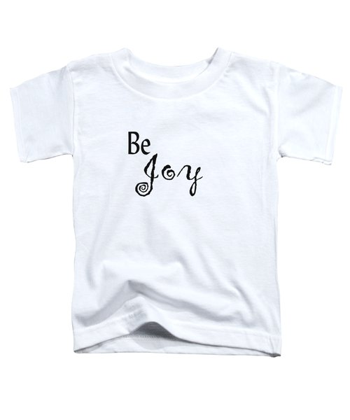 Be Joy Toddler T-Shirt
