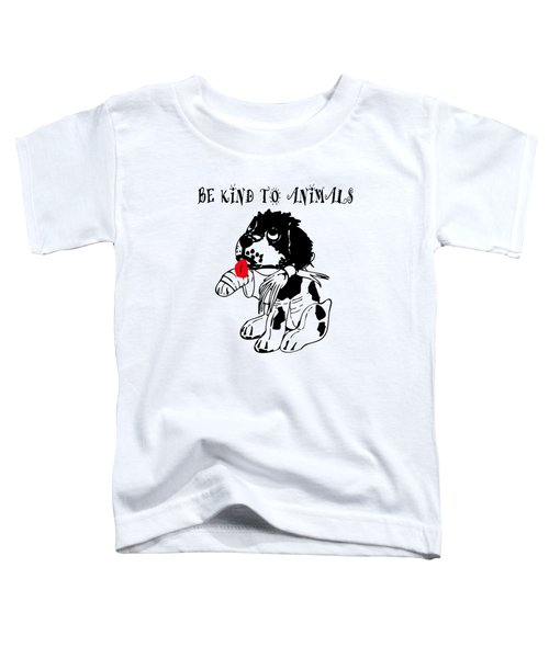 Be Kind To Animals Toddler T-Shirt