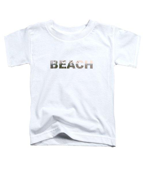 Beach Toddler T-Shirt by Laura Kinker