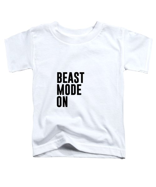 Beast Mode On - Gym Quotes 1 - Minimalist Print - Typography - Quote Poster Toddler T-Shirt