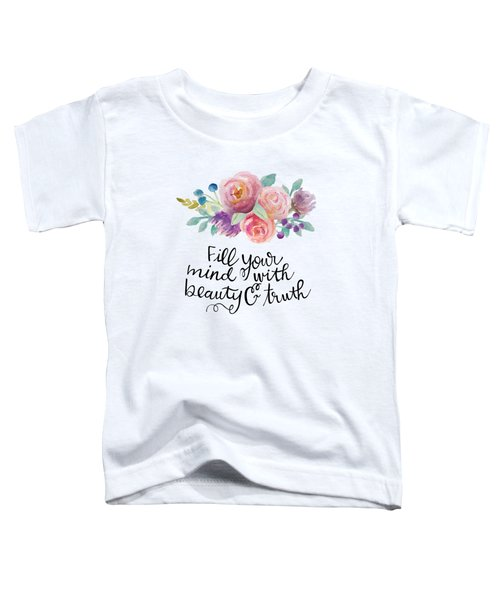 Beauty And Truth Toddler T-Shirt