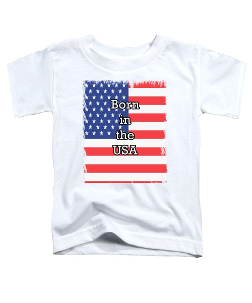 Born In The Usa Toddler T-Shirt