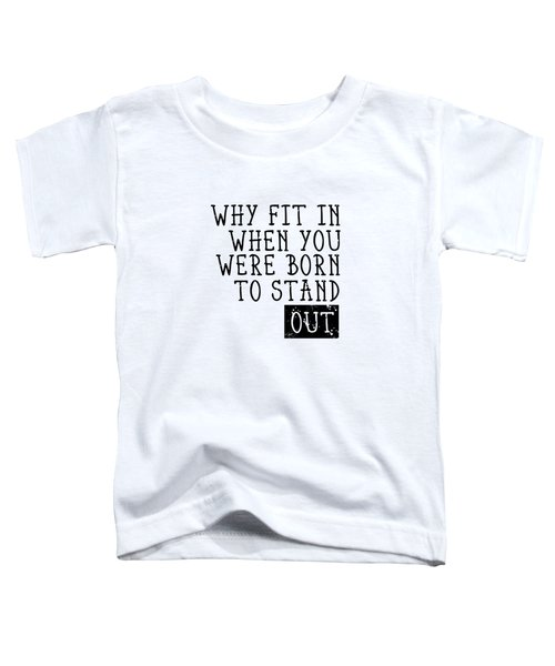 Born To Stand Out Toddler T-Shirt