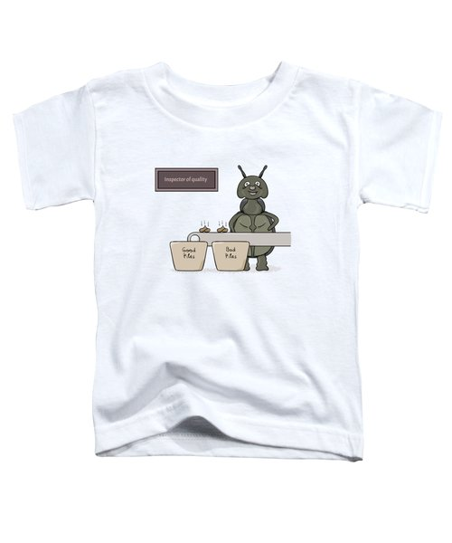 Bug As A Inspector Of Quality Toddler T-Shirt