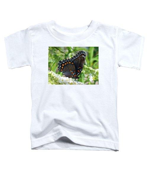 Butterfly Psalm 92 Scripture Toddler T-Shirt
