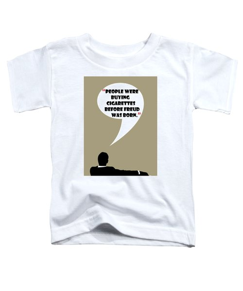 Buying Cigarettes - Mad Men Poster Don Draper Quote Toddler T-Shirt