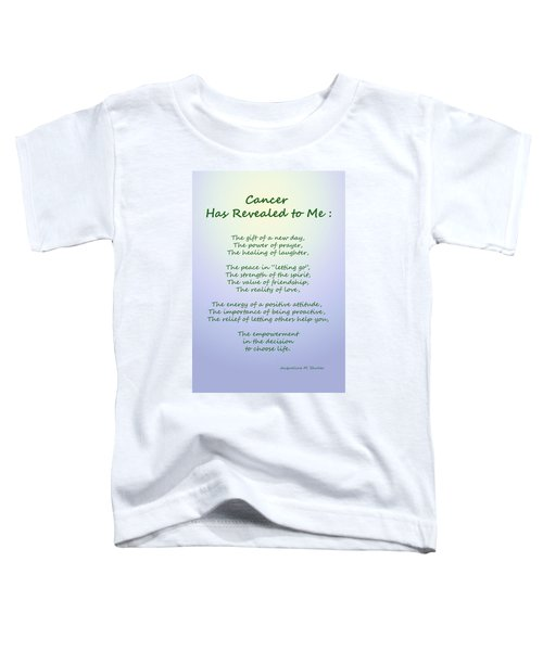 Cancer Has Revealed To Me Toddler T-Shirt