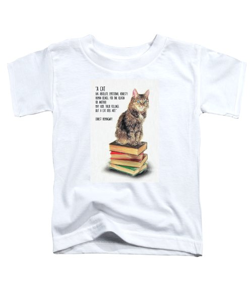 Cat Quote By Ernest Hemingway Toddler T-Shirt