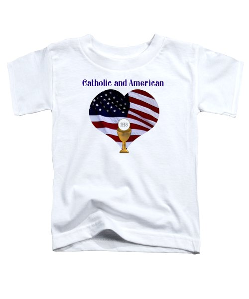 Catholic And American Flag And Holy Eucharist Toddler T-Shirt