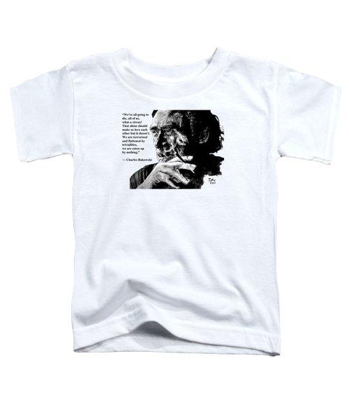 Charles Bukowski Toddler T-Shirt
