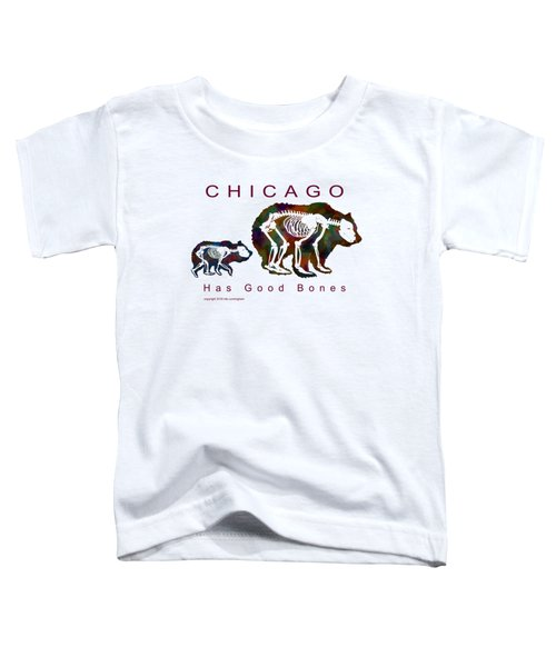 Chicago Has Good Bones Watercolor Toddler T-Shirt