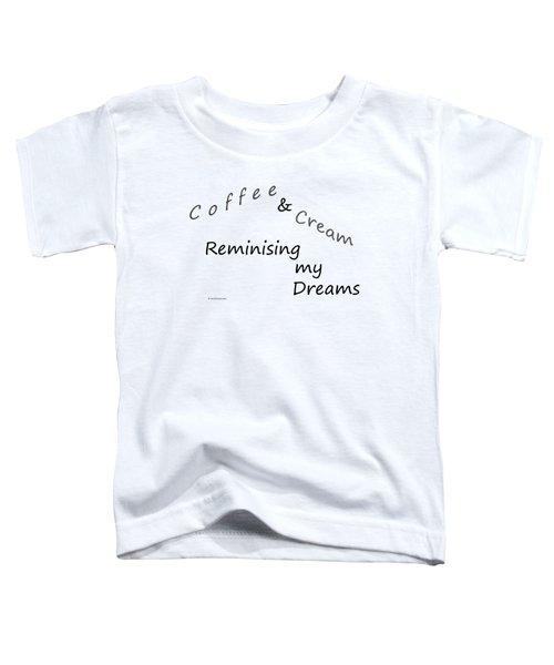 Coffee And Cream Mug Toddler T-Shirt