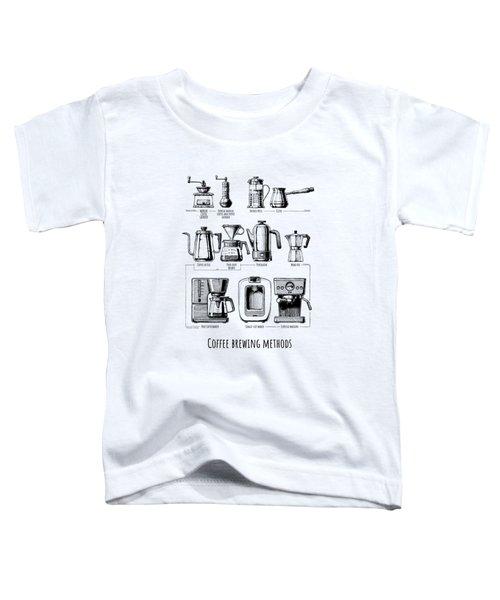 Coffee Brewing Methods Toddler T-Shirt