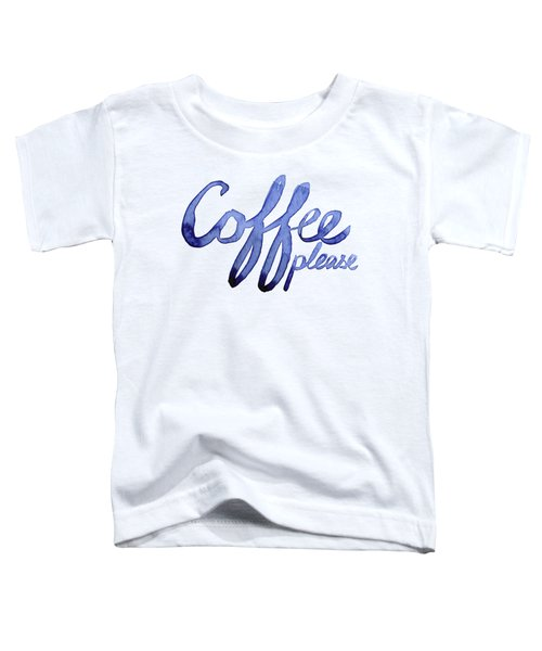 Coffee Please Toddler T-Shirt