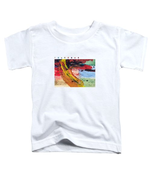 Colorado Map Art - Painted Map Of Colorado Toddler T-Shirt