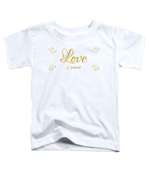 Corinthians Love Is Patient Toddler T-Shirt