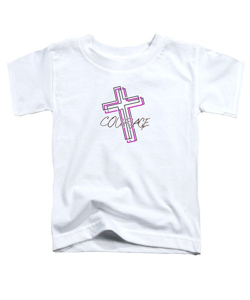 Courage And The Cross N Toddler T-Shirt