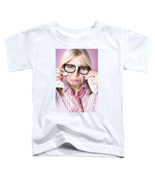 Cry Baby Businesswoman Crying A Waterfall Of Tears Toddler T-Shirt