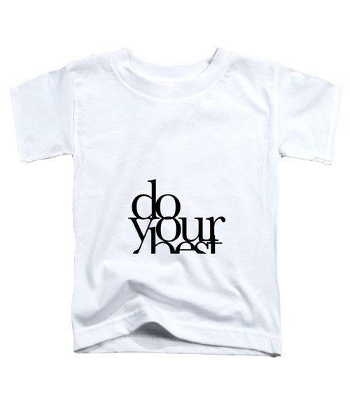 Do Your Best Toddler T-Shirt by Cortney Herron