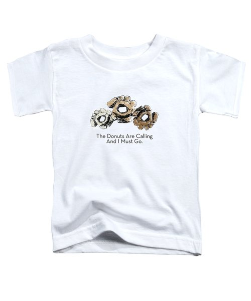 Donuts Calling- Art By Linda Woods Toddler T-Shirt