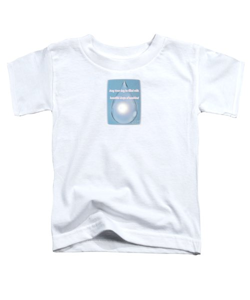 Drops Of Sunshine Toddler T-Shirt