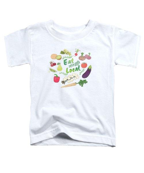 Eat Local  Toddler T-Shirt