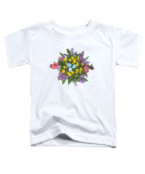 Eggs In Dandelions, Lilacs, Violets And Tulips Toddler T-Shirt