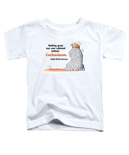 Embrace Enthusiasm Toddler T-Shirt