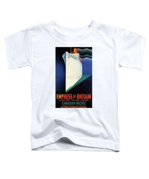 Empress Of Britain - Canadian Pacific - Steamship - Retro Travel Poster - Vintage Poster Toddler T-Shirt