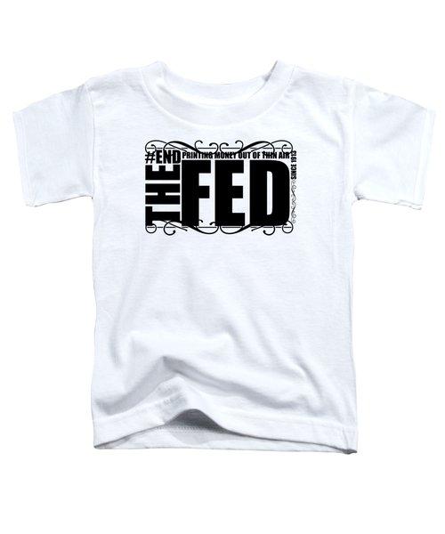 #endthefed Toddler T-Shirt