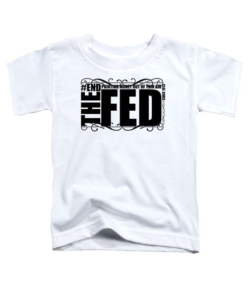 #endthefed Toddler T-Shirt