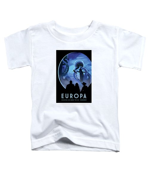 Europa Discover Life Under The Ice - Nasa Vintage Poster Toddler T-Shirt