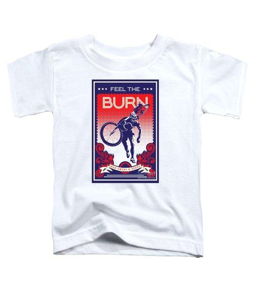 Feel The Burn Toddler T-Shirt