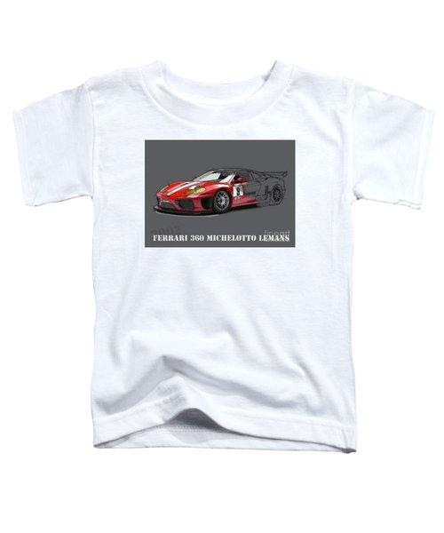 Ferrari 360 Michelotto Le Mans Race Car. Toddler T-Shirt