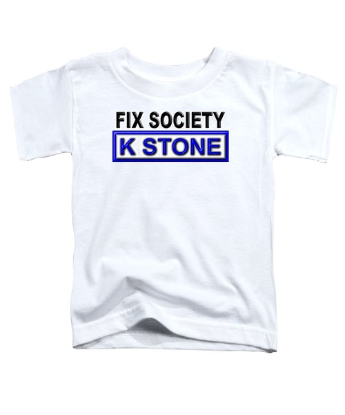 Fix Society 2nd Edition Toddler T-Shirt
