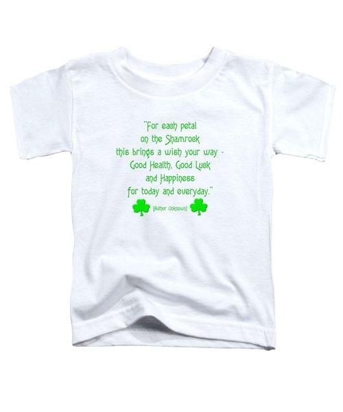 For Each Petal On The Shamrock Toddler T-Shirt