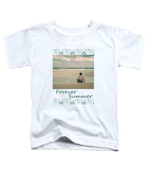 Forever Summer 7 Toddler T-Shirt
