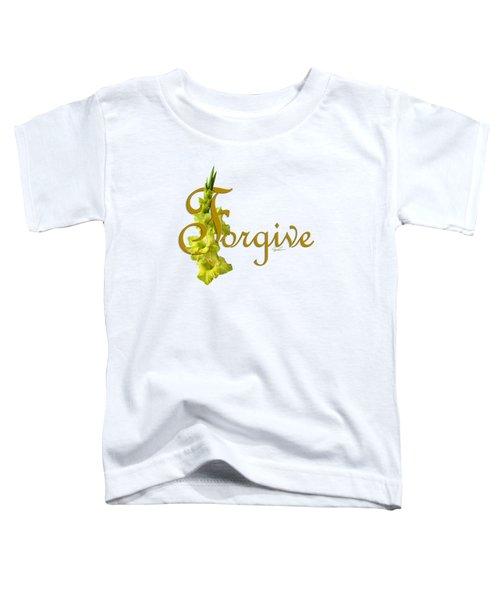 Forgive Toddler T-Shirt