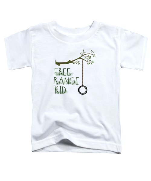 Free Range Kid Toddler T-Shirt